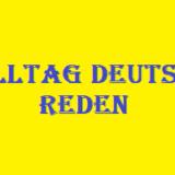 ALLTAG DEUTSCH REDEN